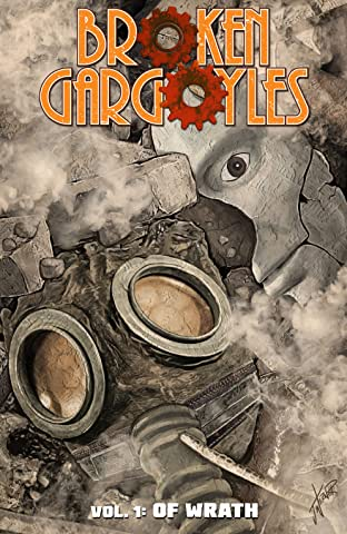 Broken Gargoyles Vol. 1: Of Wrath