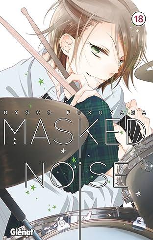Masked Noise Vol. 18