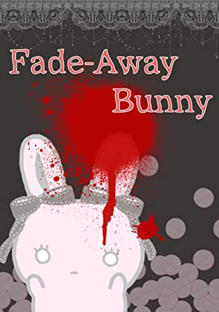 Fade-Away Bunny Tome 1