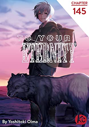 To Your Eternity #145