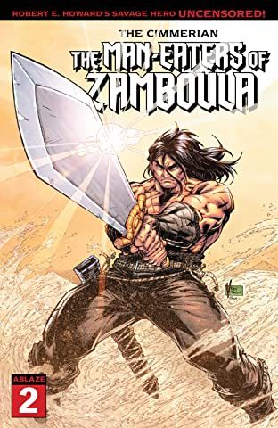The Cimmerian #2: The Man-Eaters Of Zamboula