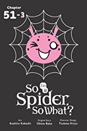 So I'm a Spider, So What? #51.3