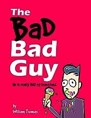 The Bad Bad Guy