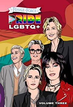 Female Force: Pride LGBTQ+: Ellen DeGeneres, Joan Jett, Kristen Stewart, Jane Lynch and Rosie O'Donnell