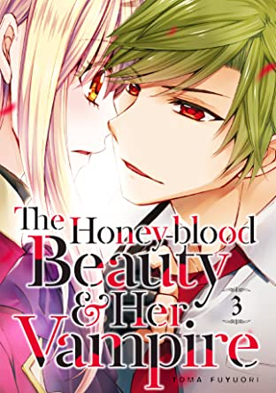 The Honey-blood Beauty & Her Vampire Tome 3