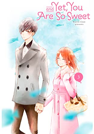 And Yet, You Are So Sweet Tome 3