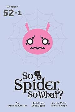 So I'm a Spider, So What? No.52.1