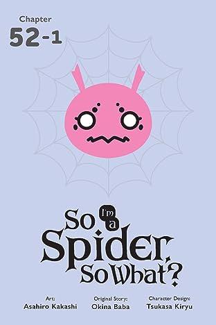 So I'm a Spider, So What? No.52.2
