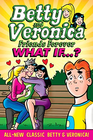 Betty & Veronica Friends Forever Tome 2: What If