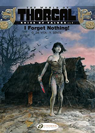 The World of Thorgal - Kriss of Valnor Tome 1: I Forget Nothing!