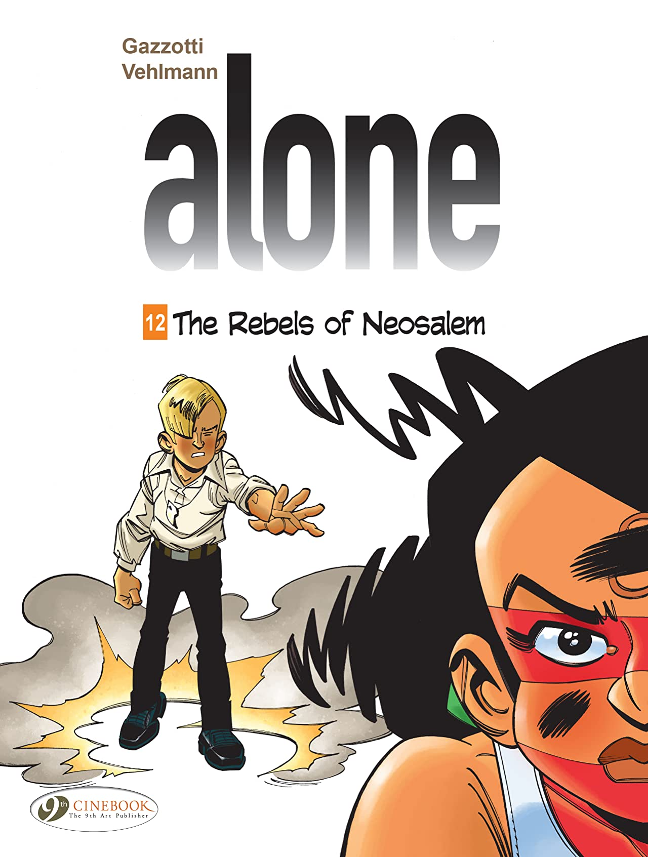 Alone Vol. 12: The Rebels of Neosalem