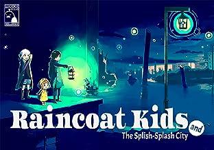 Raincoat Kids and the Splish-Splash City Vol. 1