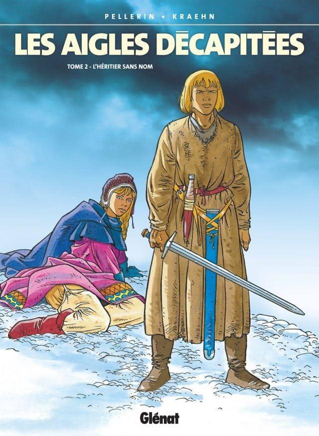 Les Aigles Décapitées Vol. 2: L'héritier sans nom