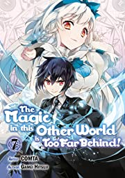 The Magic in this Other World is Too Far Behind! Tome 7