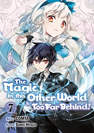 The Magic in this Other World is Too Far Behind! Vol. 7