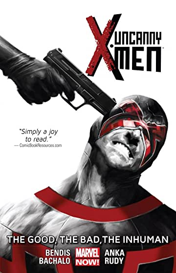 Uncanny X-Men Vol. 3: The Good, The Bad, The Inhuman
