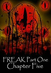 FREAK Part One Tome 5: Chapter Five