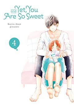 And Yet, You Are So Sweet Vol. 4