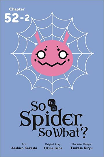 So I'm a Spider, So What? #52.2