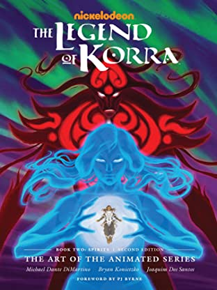 The Legend of Korra: The Art of the Animated Series - Book Two Spirits (Second Edition)