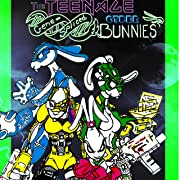 The Teenage Gene-Spliced Cyber Bunnies