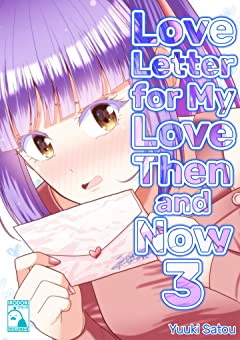 Love Letter for My Love Then and Now No.3