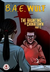 B. A. E. Wulf #3: The Haunting of Chinatown