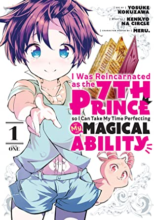 I Was Reincarnated as the 7th Prince so I Can Take My Time Perfecting My Magical Ability Tome 1