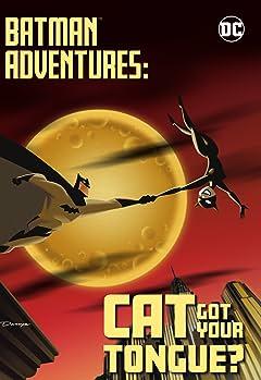 Batman Adventures Vol. 1: Cat Got Your Tongue?