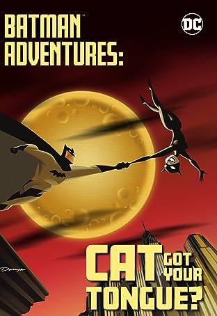 Batman Adventures Tome 1: Cat Got Your Tongue?