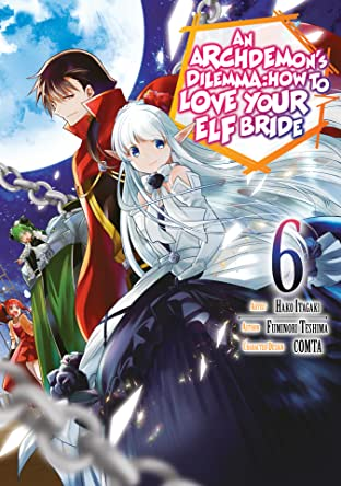 An Archdemon's Dilemma: How to Love Your Elf Bride (Manga) Tome 6