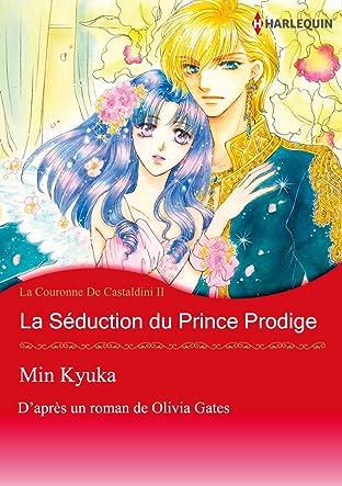 la séduction du prince prodige Tome 2: La Couronne De Castaldini