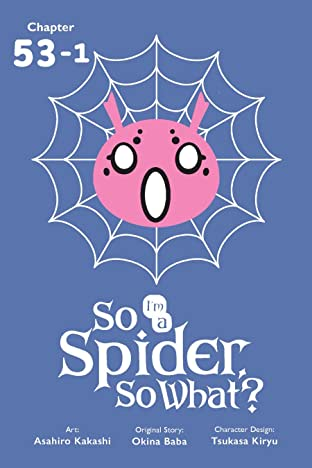 So I'm a Spider, So What? #53.1