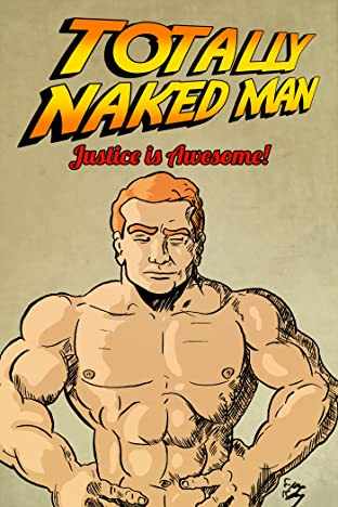 Totally Naked Man Vol. 1: Justice is Awesome!