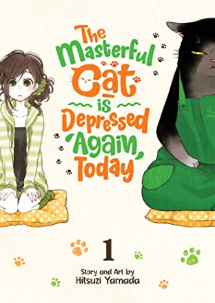 The Masterful Cat Is Depressed Again Today Tome 1