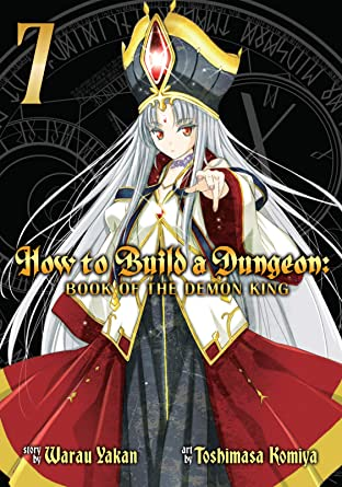How to Build a Dungeon: Book of the Demon King Vol. 7