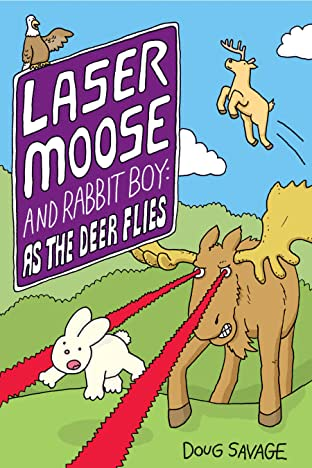 Laser Moose and Rabbit Boy Tome 4: As the Deer Flies