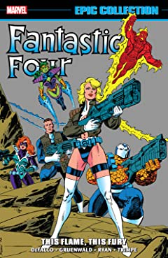 Fantastic Four Epic Collection: This Flame, This Fury