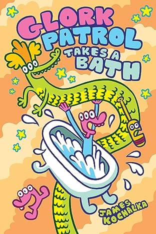 Glork Patrol (Book 2): Glork Patrol Takes a Bath