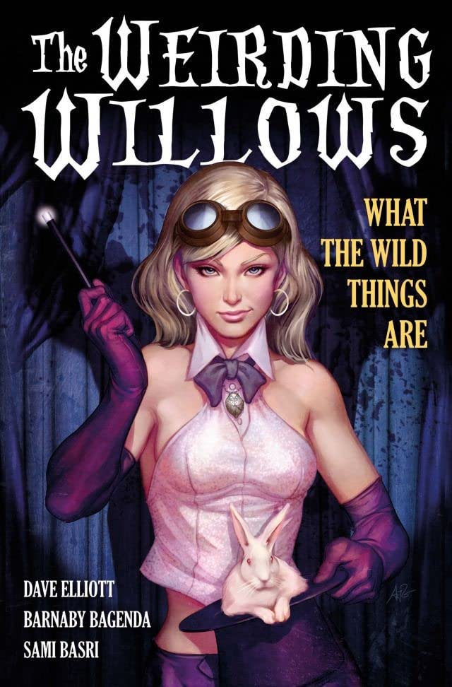 A1 Presents: The Weirding Willows Vol. 1: What The Wild Things Are
