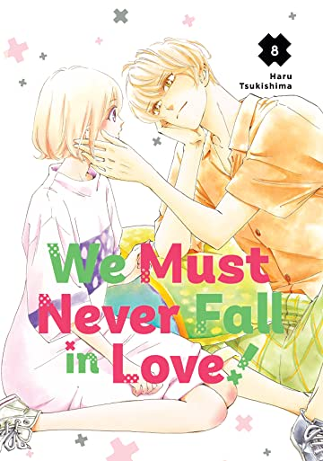We Must Never Fall in Love Vol. 8