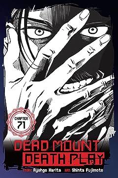 Dead Mount Death Play #71