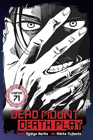 Dead Mount Death Play No.71