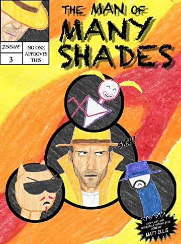 The Man of Many Shades #3
