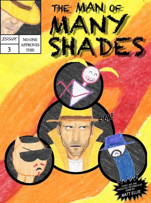 The Man of Many Shades #3