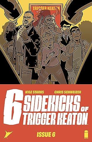 Six Sidekicks of Trigger Keaton #6 (of 6)