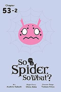 So I'm a Spider, So What? No.53.2