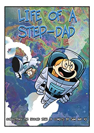 Life Of A Step-Dad Vol. 2: Collecting The 2nd Year Of Comics