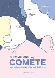 Comme une comète: Une histoire de post-partum et d'albinisme