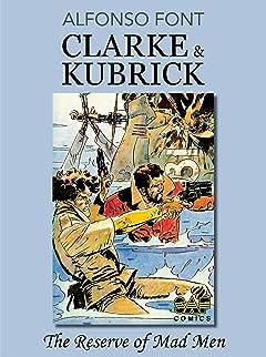Clarke & Kubrick Vol. 4: The Reserve of Mad Men